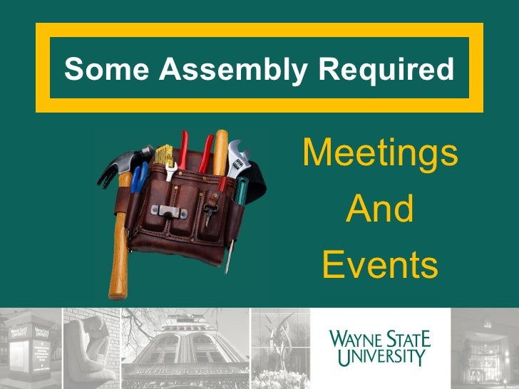 Some Assembly Required Meetings And Events