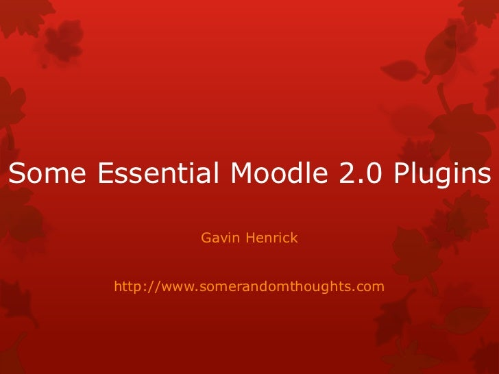 Some Essential Moodle 2 plugins