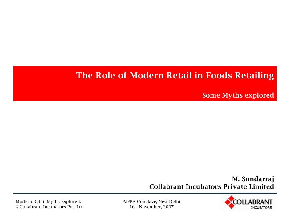 The Role of Modern Retail in Foods Retailing                                                                   Some Myths ...