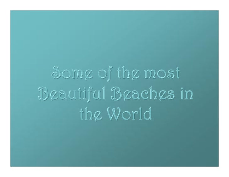 Some Of The Beautiful Beaches In The World