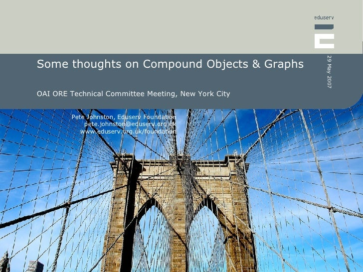 Some thoughts on Compound Objects & Graphs OAI ORE Technical Committee Meeting, New York City