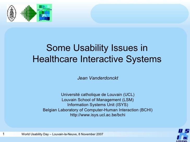 Some Usability Issues in Healthcare Interactive Systems Jean Vanderdonckt Université catholique de Louvain (UCL) Louvain S...