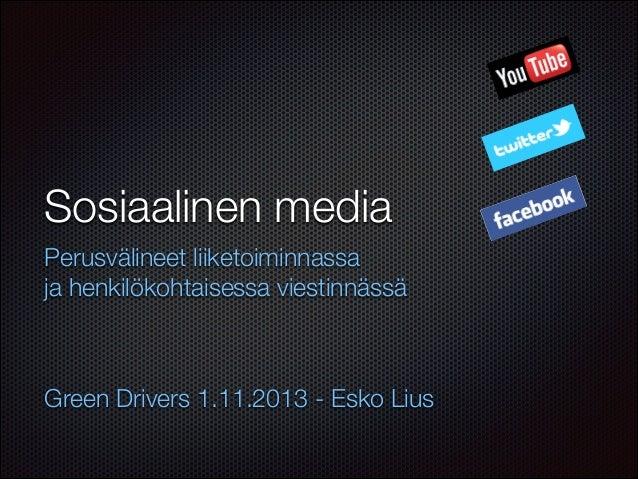 Sosiaalinen media liiketoiminnassa, osa 1  - Green Drivers