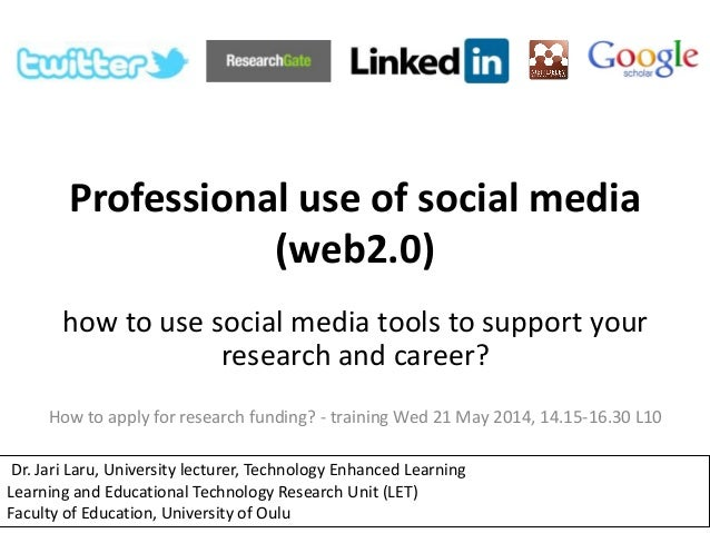 Professional use of social media (web2.0) how to use social media tools to support your research and career? How to apply ...