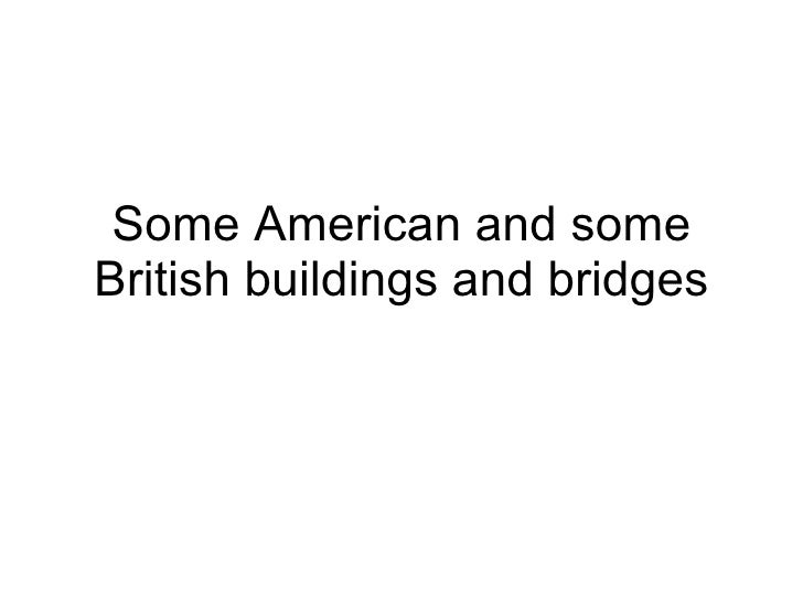 Some American And Some British Buildings And Bridges
