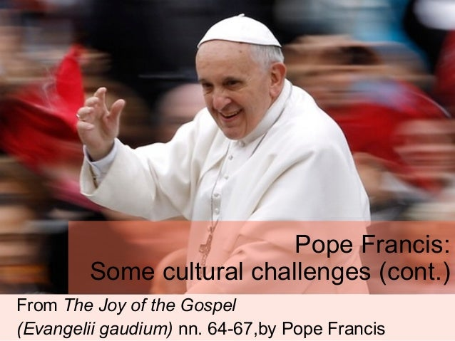 Pope Francis: Some cultural challenges (cont.)