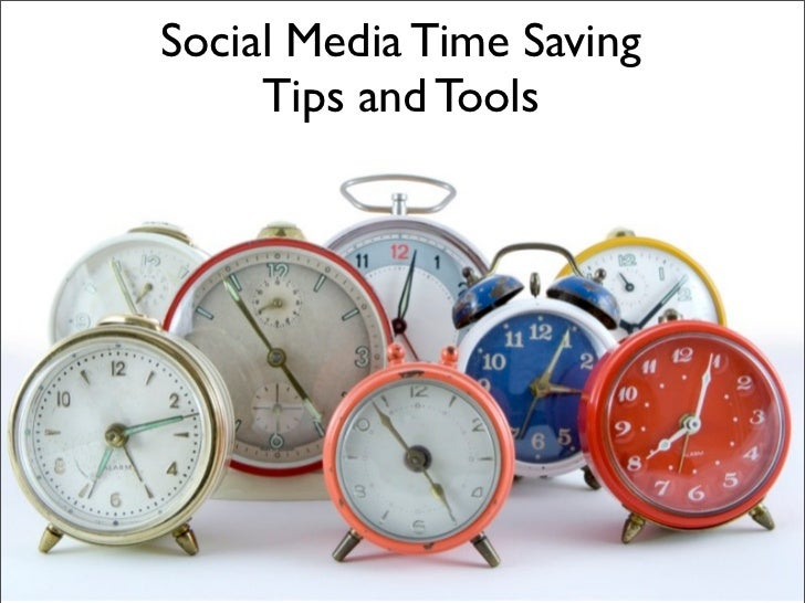 Social Media Time Saving     Tips and Tools