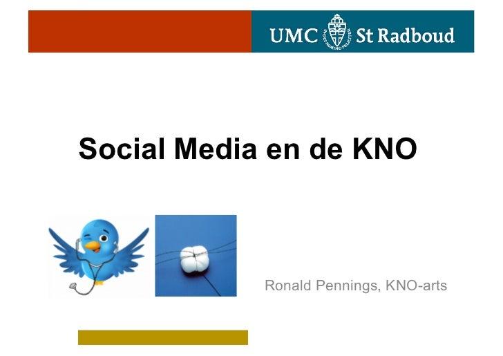 Social Media en de KNO            Ronald Pennings, KNO-arts