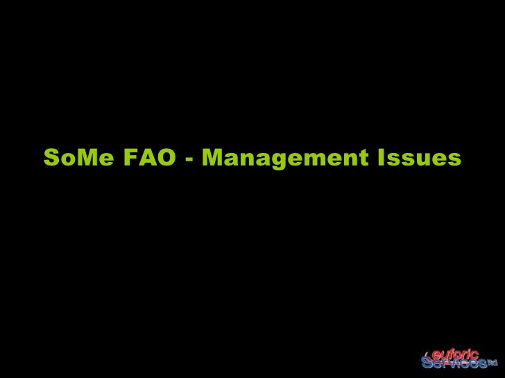 SoMe FAO - Management Issues