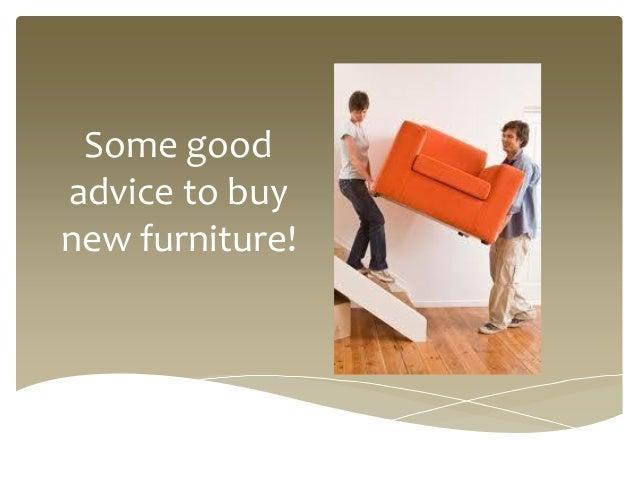 Some goodadvice to buynew furniture!