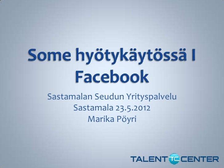 Sastamalan Seudun Yrityspalvelu      Sastamala 23.5.2012         Marika Pöyri
