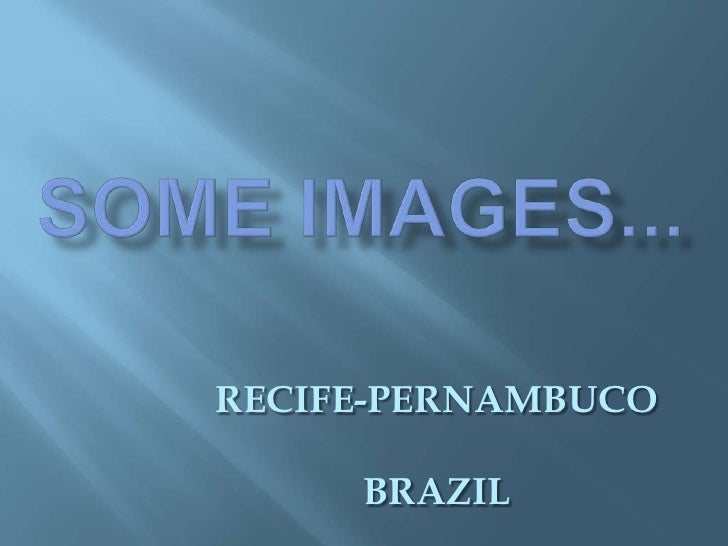 Some Images..Recife Pe Brazil