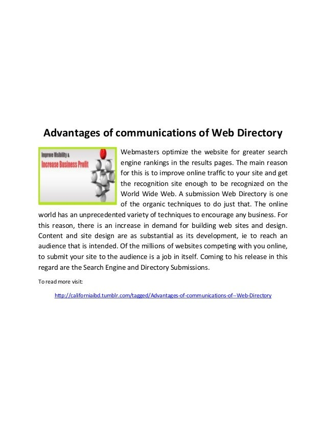 Advantages of communications of Web Directory Webmasters optimize the website for greater search engine rankings in the re...