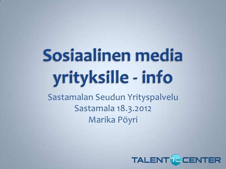 Sastamalan Seudun Yrityspalvelu      Sastamala 18.3.2012         Marika Pöyri