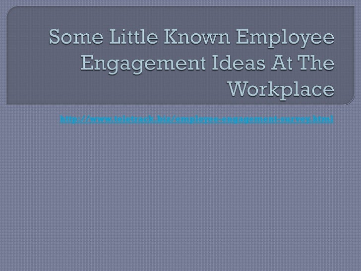 Some little known employee engagement ideas at the workplace