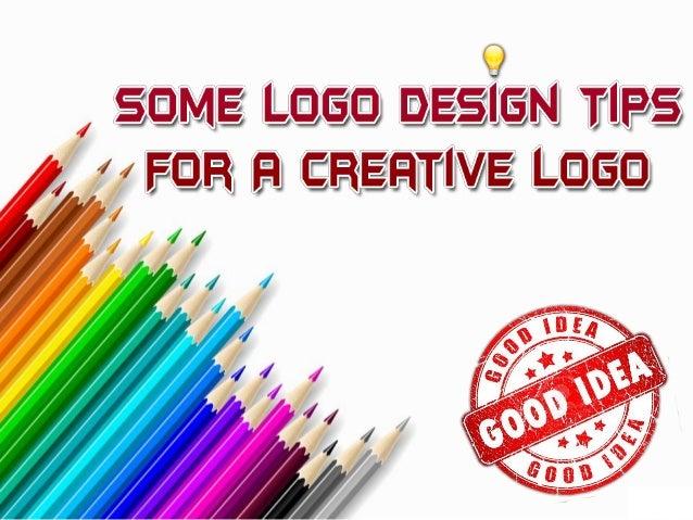 Some Logo Design Tips For A Creative Logo
