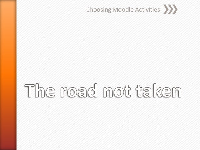 Some moodle activities   the road less travelled