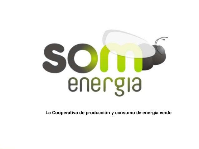 La Cooperativa de producción y consumo de energía verde  La primera cooperativa de producción y consumo de energía verde