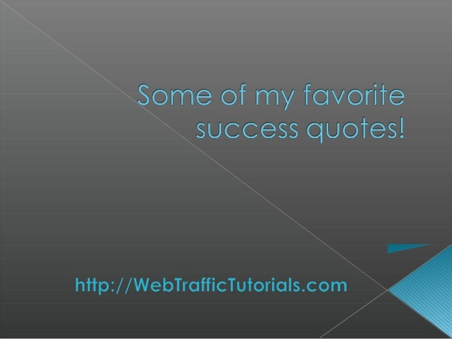 Some of my favorite success quotes!
