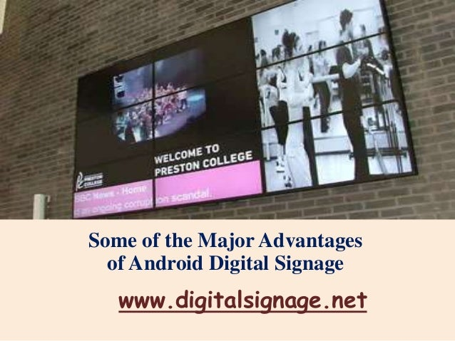 Some of the Major Advantages of Android Digital Signage  www.digitalsignage.net