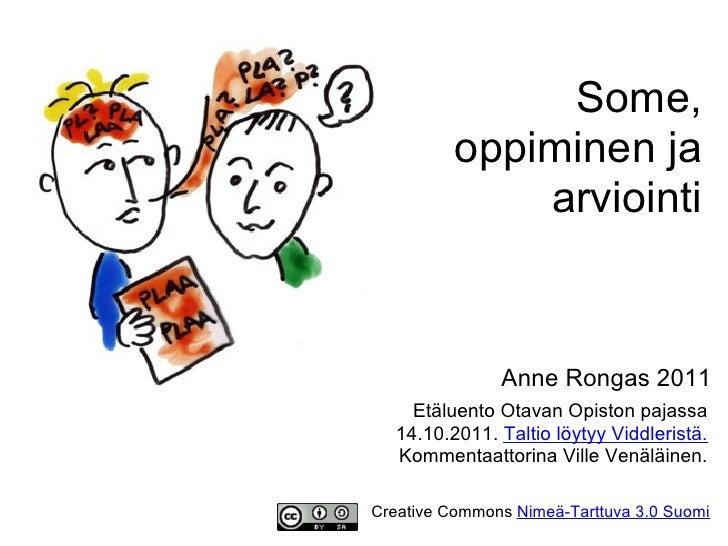 Some,          oppiminen ja              arviointi               Anne Rongas 2011    Etäluento Otavan Opiston pajassa  14....