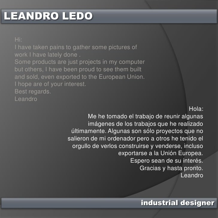 LEANDRO LEDO<br />Hi:I have taken pains to gather some pictures of work I have lately done . <br />Some products are just ...