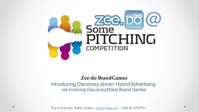 @  Zee-do BrandGames Introducing Discovery-driven Hybrid Advertising via involving Discovery2Deal Brand Games  For more in...