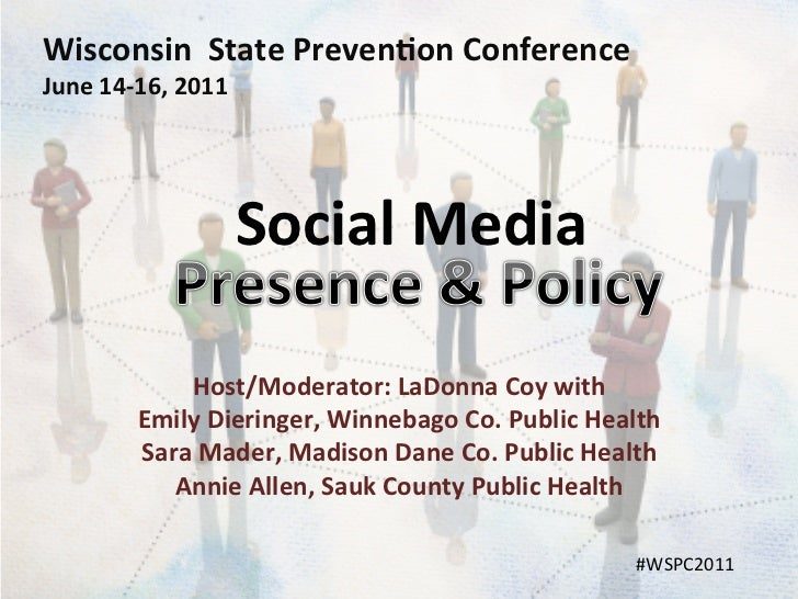 Wisconsin	  	  State	  PrevenDon	  Conference	  June	  14-­‐16,	  2011	                                 Social	  Media	   ...