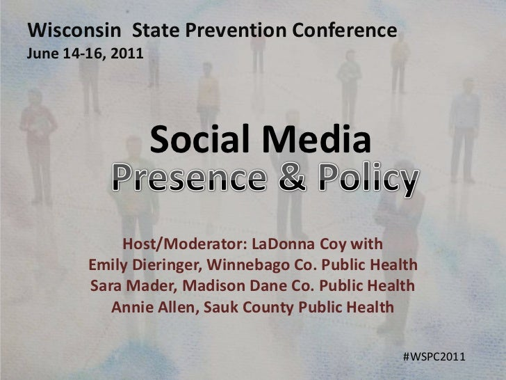Wisconsin  State Prevention Conference<br />June 14-16, 2011<br />Social Media<br />Presence & Policy<br />Host/Moderator:...