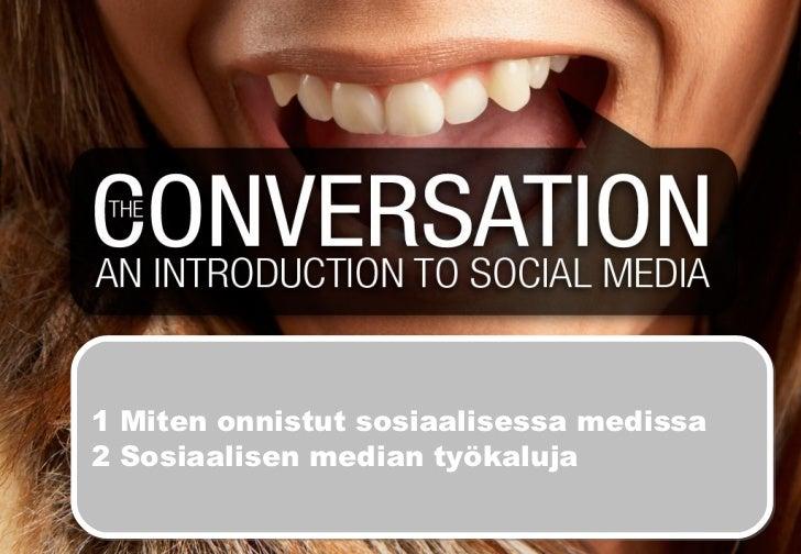 1 Miten onnistut sosiaalisessa medissa 2 Sosiaalisen median työkaluja