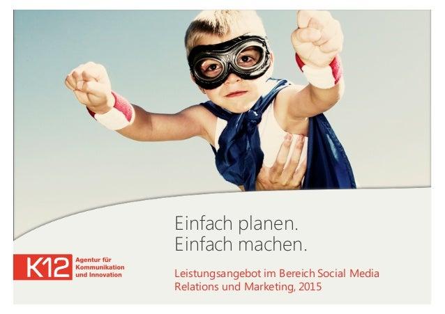 Einfach planen. Einfach machen. Leistungsangebot im Bereich Social Media Relations und Marketing, 2015