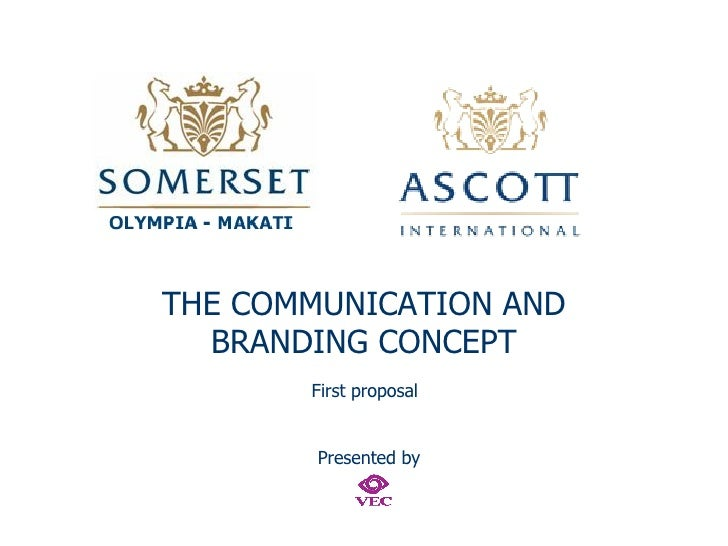 THE COMMUNICATION AND BRANDING CONCEPT First proposal Presented by