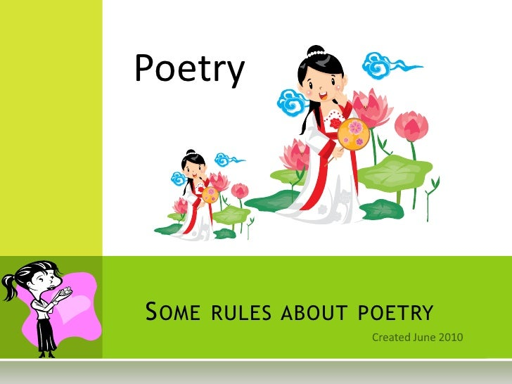 Poetry     S OME RULES ABOUT POETRY