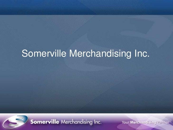 Somerville Merchandising Inc.<br />
