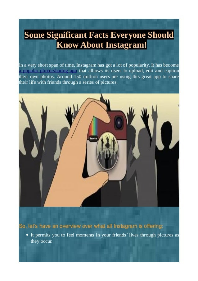 Some Significant Facts Everyone Should Know About Instagram!