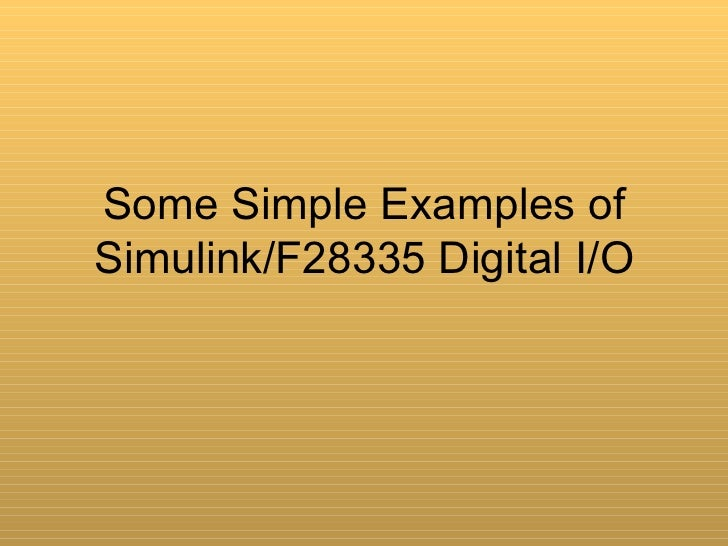 Some Simple Examples ofSimulink/F28335 Digital I/O