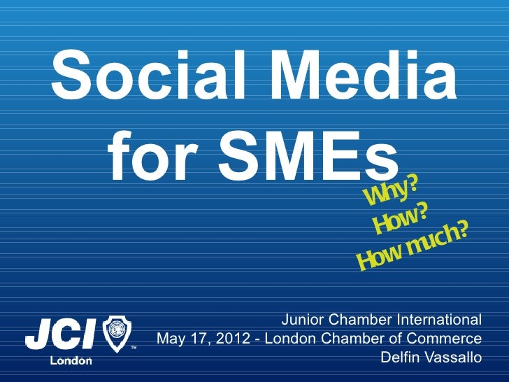 Social Media for SMEs                       Why?                                How? h?                                   ...