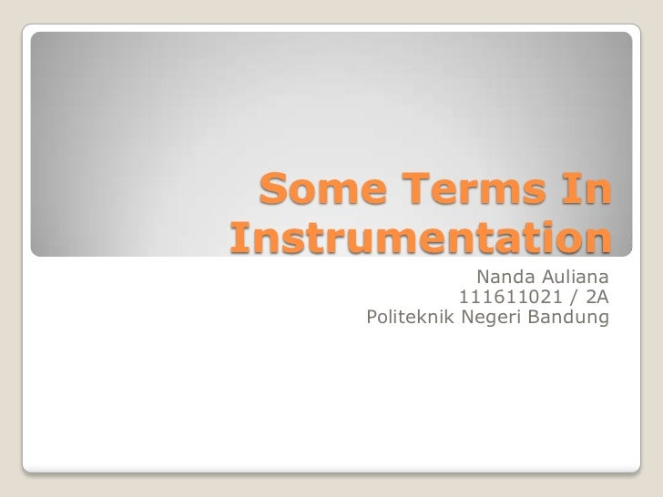 Some terms in instrumentation