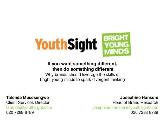 If you want something different, then do something different Why brands should leverage the skills of bright young minds t...