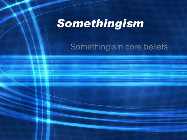 Somethingism