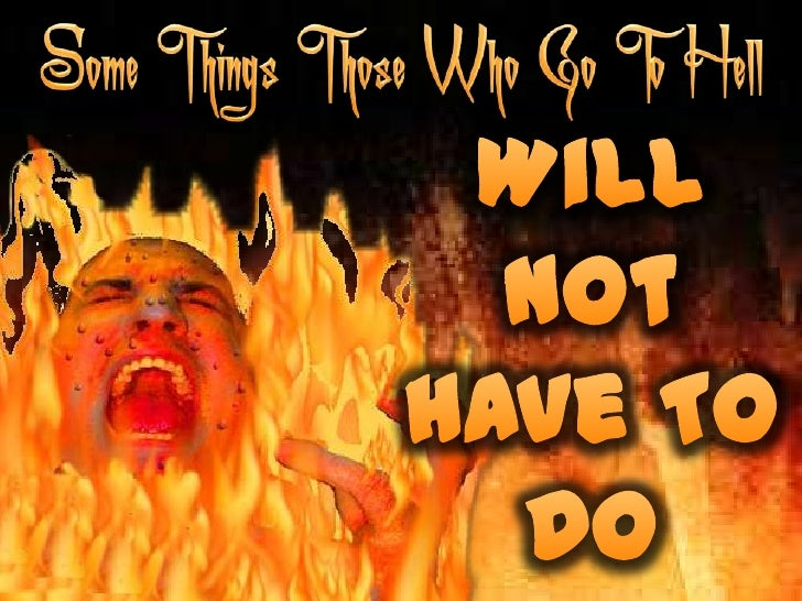 Some Things Those Who Go To Hell<br />Will Not Have To Do<br />