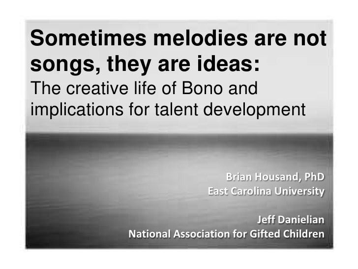 Sometimes melodies are not songs, they are ideas: The creative life of Bono and implications for talent development<br />B...