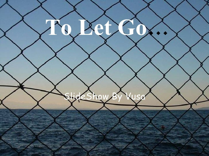Sometimes You Have To Let Go