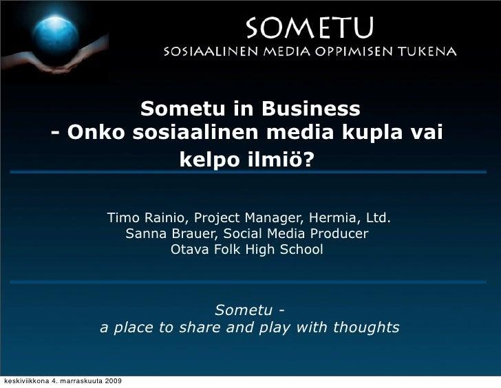 Sometu in Business             - Onko sosiaalinen media kupla vai                        kelpo ilmiö?                     ...