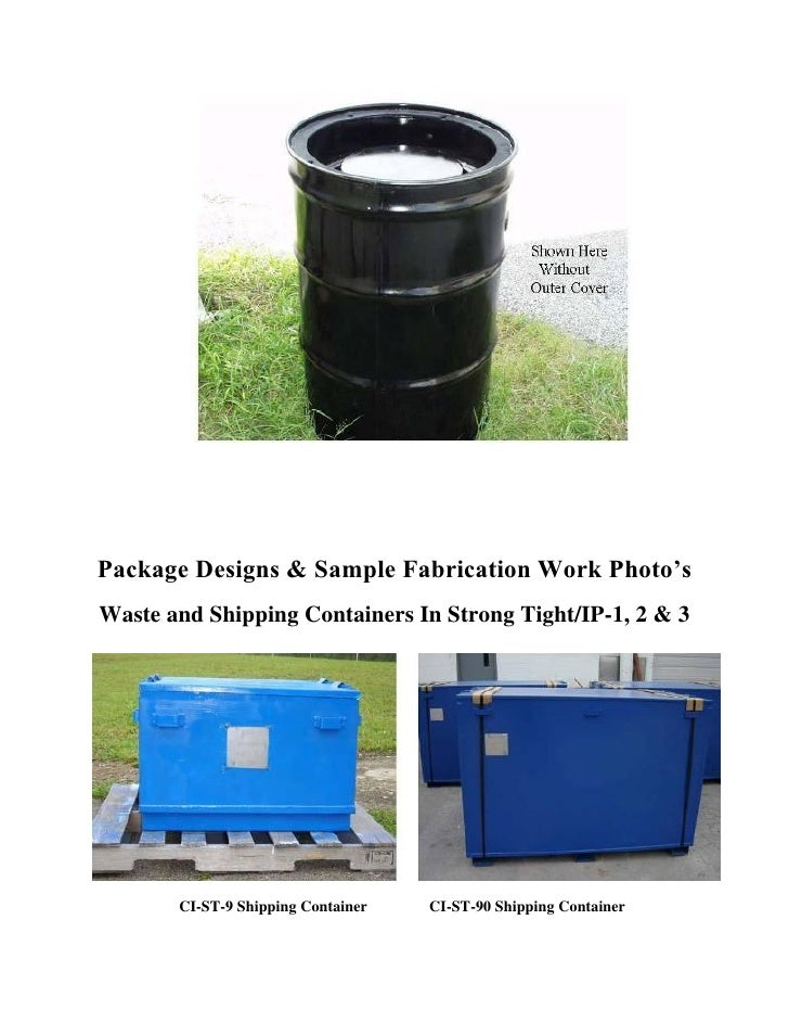 Package Designs & Sample Fabrication Work Photo'sWaste and Shipping Containers In Strong Tight/IP-1, 2 & 3       CI-ST-9 S...