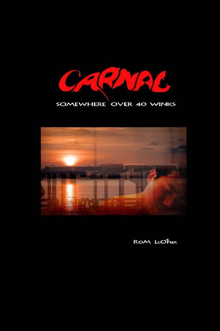 Somewhere carnal over 40 winks               Rom LcO'Feer