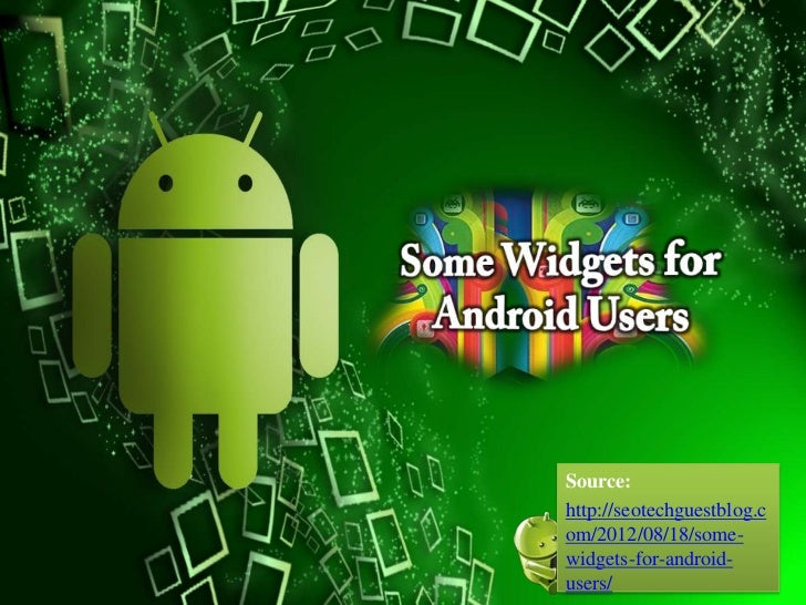 Some widgets for android users