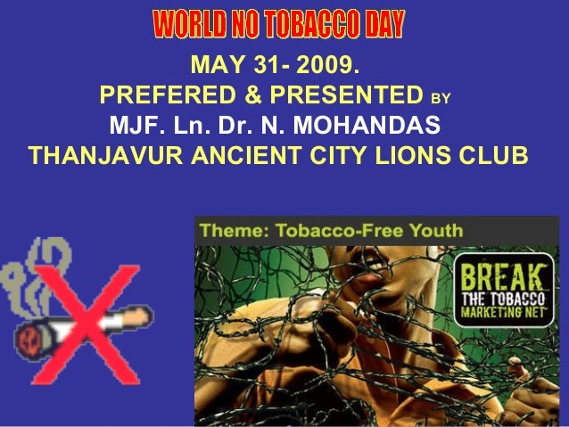 MAY 31- 2009. PREFERED & PRESENTED BY MJF. Ln. Dr. N. MOHANDAS THANJAVUR ANCIENT CITY LIONS CLUB
