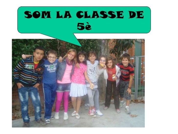 SOM LA CLASSE DE       5è