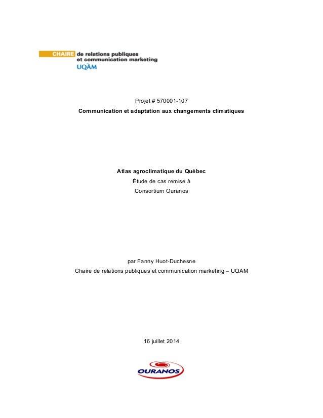 Projet # 570001-107 Communication et adaptation aux changements climatiques Atlas agroclimatique du Québec Étude de cas re...